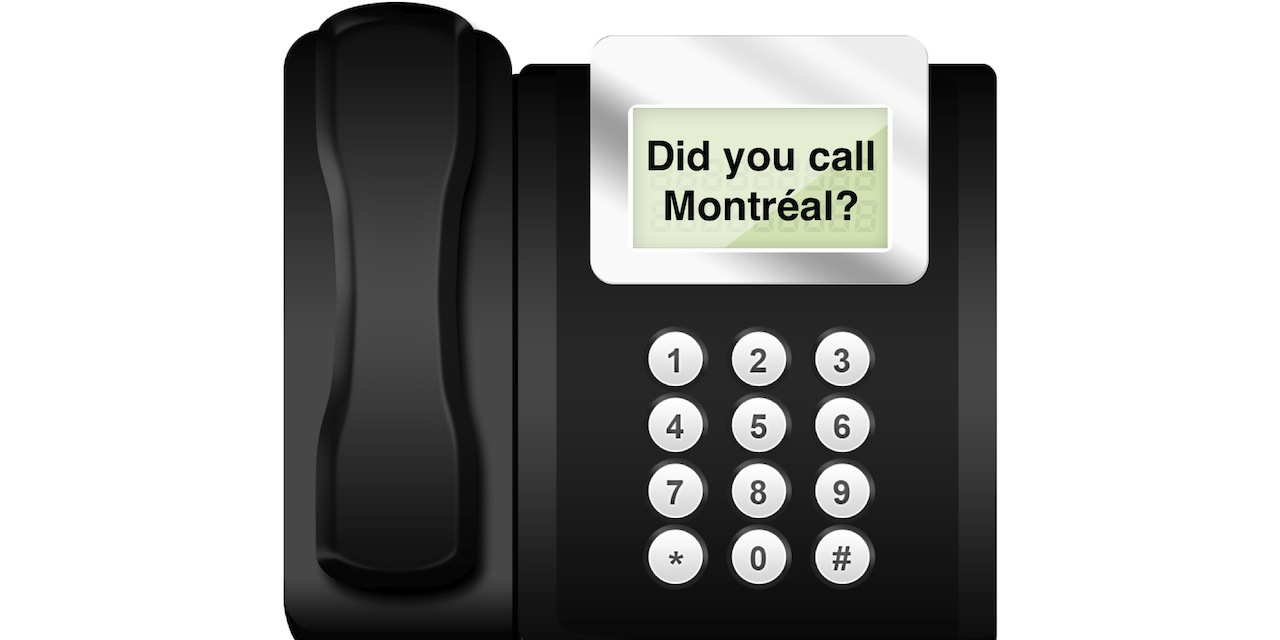 Did you call Montreal